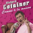 Richard gotainer - comme a la maison concert