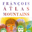 François and the atlas mountains concert